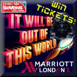 Marriott London 7s out of this world Win Tickets